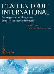 Dernières parutions dans Droit international, L'eau en droit international. Convergences et divergences dans les approches juridiques