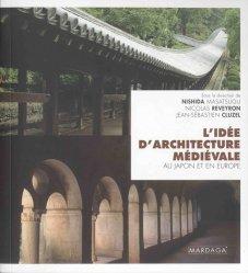 Dernières parutions sur Patrimoine médiéval 500-1500, L'idée d'architecture médiévale