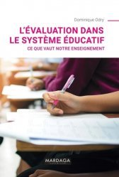 Dernières parutions dans PSY. Evaluation, mesure, diagnostic, L'évaluation dans le système éducatif. Ce que vaut notre enseignement