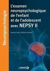 Dernières parutions sur Neuropsychologie, L'examen neuropsychologique de l'enfant et de l'adolescent avec NEPSY II