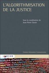 Dernières parutions sur Histoire du droit, L'algorithmisation de la justice