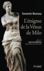 Dernières parutions sur Ecrits sur l'art, L'énigme de la Vénus de Milo