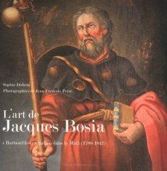 Dernières parutions dans Tempus artis, L'art de Jacques Bosia.