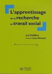 Dernières parutions dans Politiques et interventions sociales, L'apprentissage de la recherche en travail social