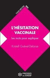 Dernières parutions sur Médicaments - Vaccins, L'hésitation vaccinale