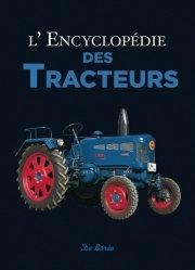 Souvent acheté avec Les tracteurs emblématiques, le L'encyclopédie des tracteurs