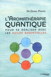 Souvent acheté avec La vie secrète des bébés, le L'aromathérapie quantique