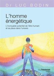 Souvent acheté avec Soigner avec l'acupuncture, le L'homme énergétique : l'incroyable potentiel de l'être humain