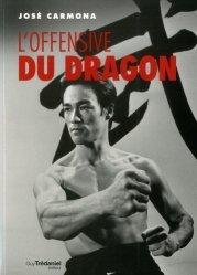 Dernières parutions sur Arts martiaux, L'offensive du dragon