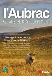 Dernières parutions sur Le monde paysan, L'Aubrac, cinquante ans de développement