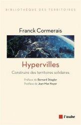 Dernières parutions dans Bibliothèque des territoires, L'Hypervilles - Construire des territoires solidaires