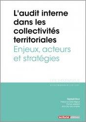 Dernières parutions dans Les essentiels, L'audit interne dans les collectivités territoriales. Enjeux, acteurs et stratégies