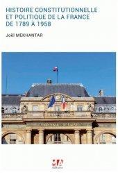 Dernières parutions sur Histoire des institutions, L'histoire constitutionnelle et politique de la France de 1789 à 1958