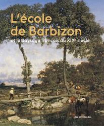 Dernières parutions sur Ecoles de peinture, L'école de Barbizon et le paysage français au XIXe siècle