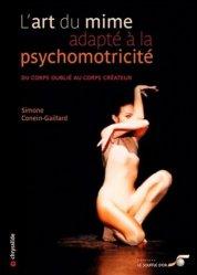 Dernières parutions dans Chrysalide, L'art du mime adapté à la psychomotricité