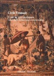 Dernières parutions sur Art africain, L'art de la conversion. Culture visuelle chrétienne dans le royaume du Kongo