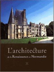 Dernières parutions sur Patrimoine moderne 1500-1792, L'Architecture de la Renaissance en Normandie