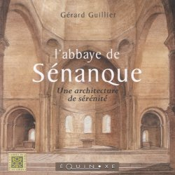 Dernières parutions dans Carrés de Provence, L'abbaye de Sénanque