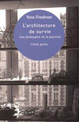 Dernières parutions dans L'éclat/poche, L'architecture de survie. Une philosophie de la pauvreté