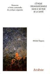 Nouvelle édition L'éthique organisationnelle dans le secteur de la santé