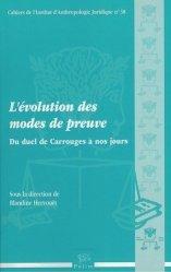 Dernières parutions dans Cahiers de l'Institut d'Anthropologie Juridique, L'évolution des modes de preuve. Du duel de Carrouges à nos jours
