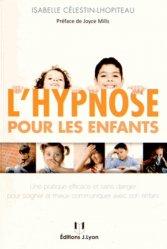 Souvent acheté avec Soigner par l'hypnose, le L'hypnose pour les enfants