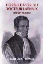 Dernières parutions sur Histoire de la médecine et des maladies, L'oreille d'or du docteur Laennec