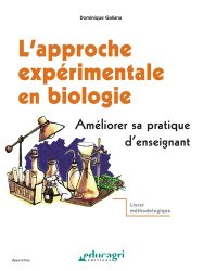 Dernières parutions dans Approche, L'approche expérimentale en biologie Améliorer sa pratique d'enseignant