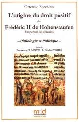 Dernières parutions sur Histoire du droit, L'origine du droit positif chez Frédéric II de Hohenstaufen