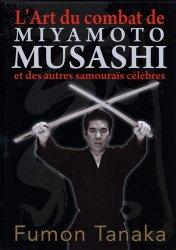 Dernières parutions sur Arts martiaux, L'art du combat de Miyamoto Musashi et des autres samouraïs célèbres