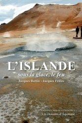 Dernières parutions dans Mémoire et patrimoine, L'Islande. Sous la glace, le feu