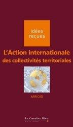 Dernières parutions dans Idées reçues, L'Action internationale des collectivités territoriales