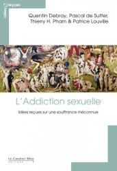 Dernières parutions dans Idées reçues , L'Addiction sexuelle