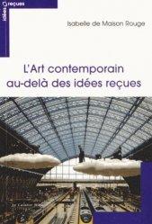 Dernières parutions dans Idées reçues, L'art contemporain au-delà des idées reçues