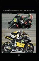 Nouvelle édition L'année grands prix moto. Edition 2017