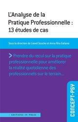 Dernières parutions dans Concept-psy, L'analyse de la pratique professionnelle : 13 études de cas