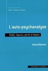Dernières parutions dans psy pour tous, L'auto-psychanalyse - Oubli, lapsus, perte d'objets