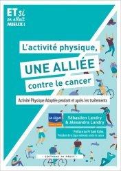 Dernières parutions sur Cancer, L'activité physique, une alliée contre le cancer ! Activité Physique Adaptée pendant et après les traitements