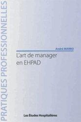 Dernières parutions dans Pratiques professionnelles, L'art de manager en EHPAD