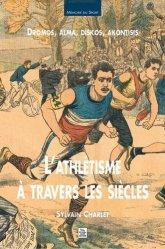 Dernières parutions dans Mémoire du Sport, L'Athlétisme à travers les siècles