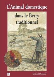Dernières parutions dans Provinces mosaïques, L'animal domestique dans le Berry traditionnel