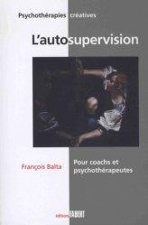 Dernières parutions sur Thérapies systémiques, L'autosupervision pour coachs et psychothérapeutes