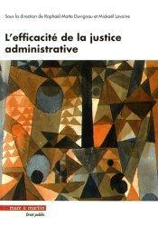 Dernières parutions dans Droit public, L'efficacité de la justice administrative. A la recherche d'une légitimité renouvelée