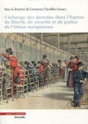Dernières parutions dans Droit public, L'échange des données dans l'espace de liberté, de sécurité et de justice de l'Union européenne