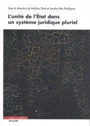 Dernières parutions sur Autres ouvrages de droit public, L'unité de l'Etat dans un système juridique pluriel