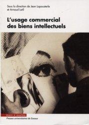Dernières parutions sur Propriété littéraire et artistique, L'usage commercial des biens intellectuels