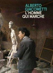 Dernières parutions sur Monographies, L'homme qui marche, Alberto Giacometti