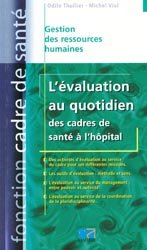 Souvent acheté avec Le cadre de santé : acteur incontournable dans le système hospitalier, le L'évaluation au quotidien des cadres de santé à l'hôpital