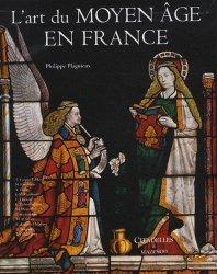 Dernières parutions dans L'art et les grandes civilisations, L'art du Moyen Age en France
