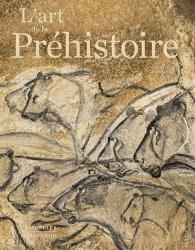 Dernières parutions sur La préhistoire, L'art de la Préhistoire